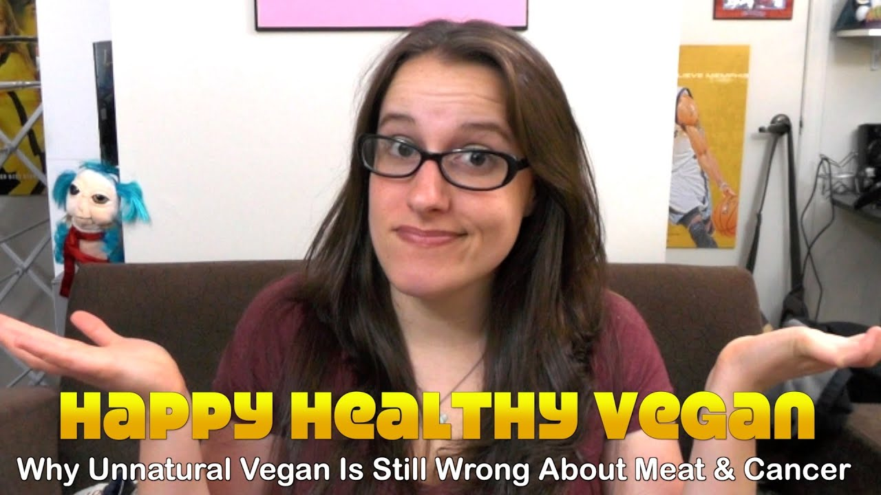 Why Unnatural Vegan Is Still  Wrong About Meat & Cancer