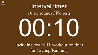 Interval timer - 10 sec rounds / No rests (including two HIIT …