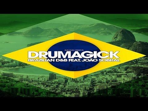 Drumagick feat Joao Sobral - Brazilian D&B ᴴᴰ