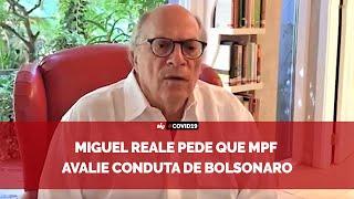 Miguel Reale pede que MPF avalie conduta de Bolsonaro