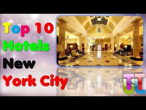 Top 10 Hotels New York City