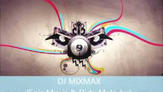 DJ MIXMAX (DiRTY ELECTRO/HOUSE MUSiC 2011) MP3 Download Link!