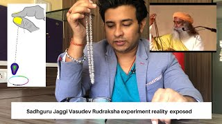 Sadhguru Jaggi Vasudev Rudraksha experiment reality  exposed