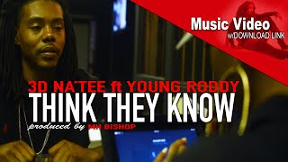 Download [MUSIC ] @3DNATEE - THINK THEY KNOW ft YOUNG RODDY [PROD BY @MH_BISHOP /DIR BY @QUINCYSCOTT_ ] MP3 song and Music Video