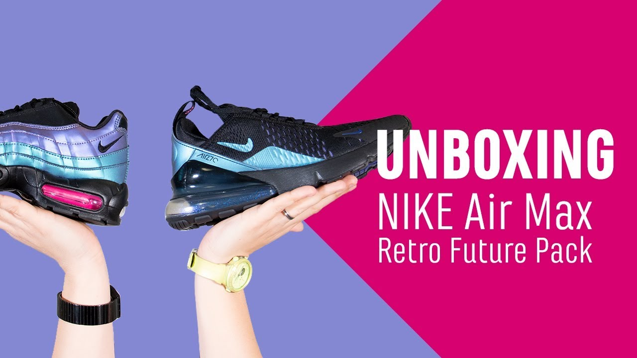 nouveau concept e1a40 0c20a UNBOXING AIR MAX DAY : Le pack Nike Air Max Rétro Futur de plus près !