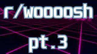 r/woooosh | Pt.3