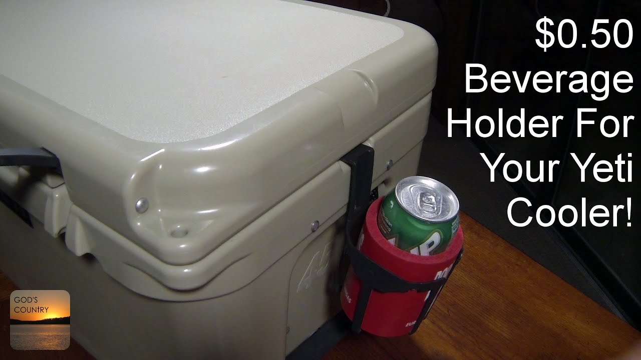 0 50 Beverage Holder For Your Yeti Cooler Youtube
