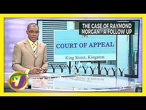 The Case of Raymond Morgan, A Follow up | TVJ News