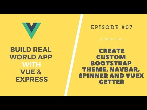 Build Real App with Vue and Express: 07  Custom Bootstrap