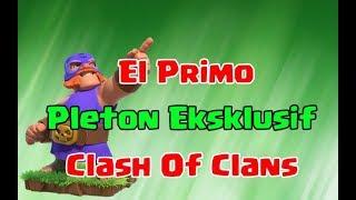 EL PRIMO - Pleton Eksklusif Clash Of Clans(Event Natal 2018)