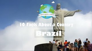 10 facts about a country - brazil