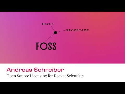 Andreas Schreiber: Open Source Licensing for Rocket Scientists #FOSSBack