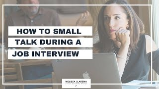 Interview Tips: Small Talk During a Job Interview