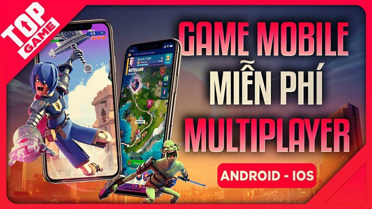 [Topgame] Top Game Multiplayer Mobile Bạn Bè Chơi Cùng Nhau 2020 | Miễn Phí