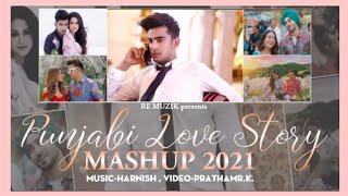 Punjabi Love Story Mashup 2021 | Harnish , Pratham r.k. | Latest Punjabi Mashup 2021 | Re Muzik