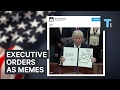 Trump's executive orders are being turned into hilarious memes
