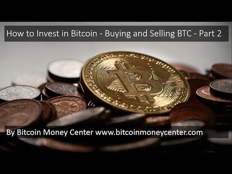 Bitcoin Money: How to Invest in Bitcoin - Buying and Selling BTC - Part 2