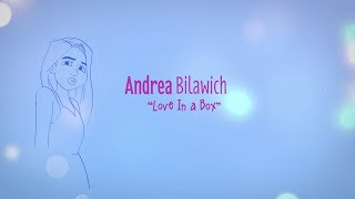 Andrea Bilawich – Love in a Box (Official Lyric Video)