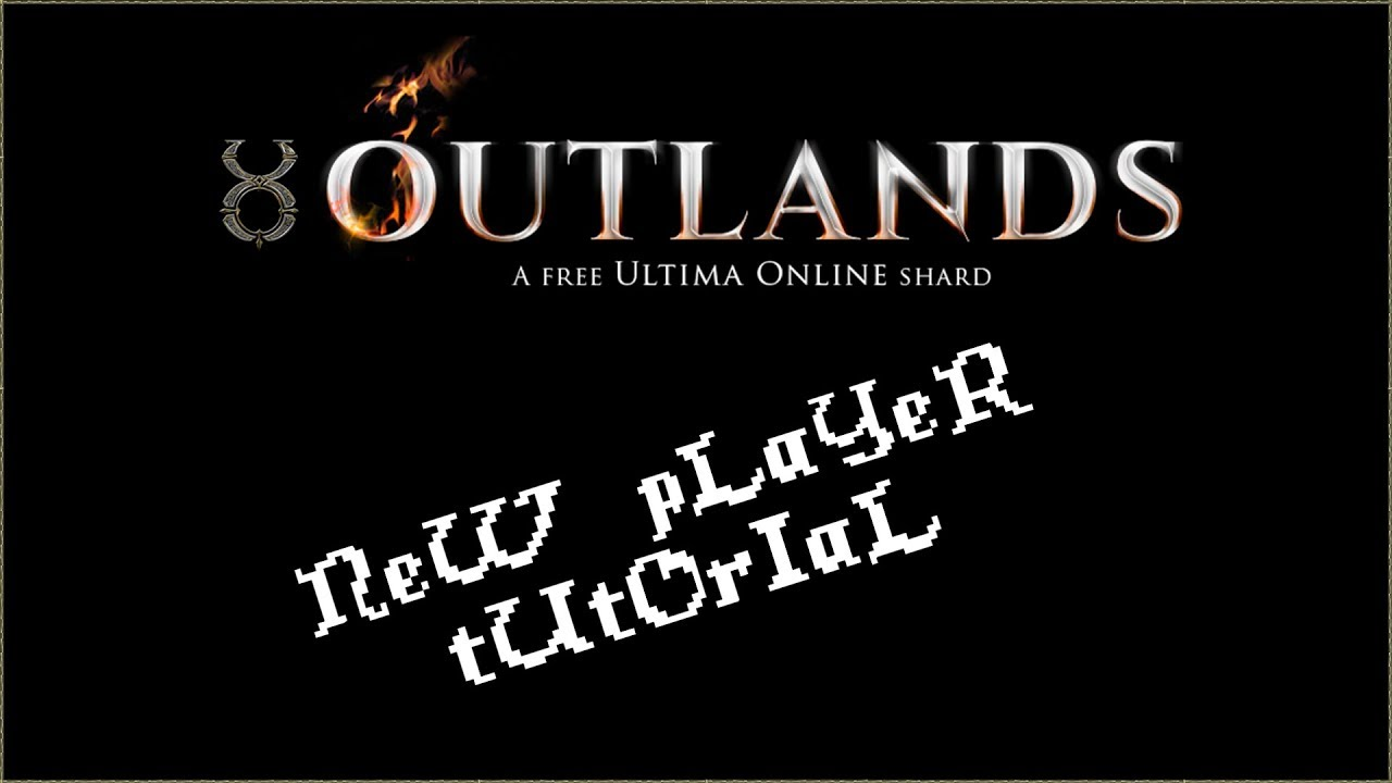 nEw PlAyEr TuToRiAl for UO Outlands (Satire) by Rel Exposition