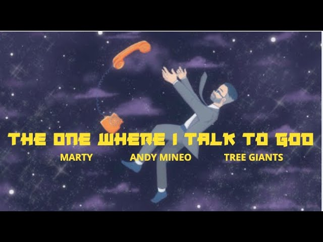 Marty, Andy Mineo, Tree Giants - The One Where I Talk To God (Official Music Video)