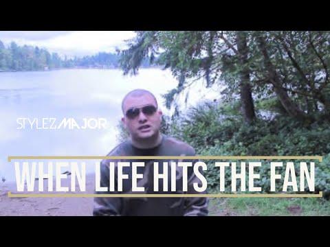 Stylez Major- When Life Hits The fan