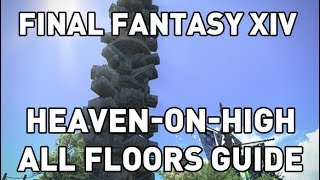 FFXIV: Heaven-on-High Floors 1-100 Overview & Guide