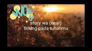 Story Wa (near) Bilang Pada Tuhanmu