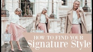 HOW TO FIND YOUR SIGNATURE STYLE // Fashion Mumblr