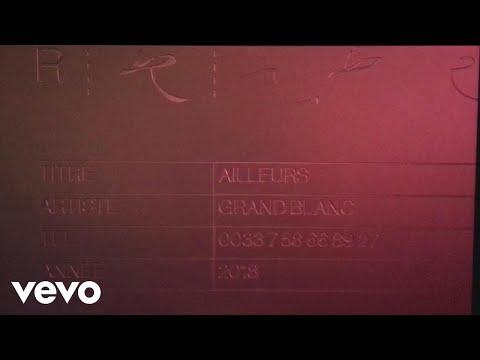 Grand Blanc - Ailleurs (Audio)