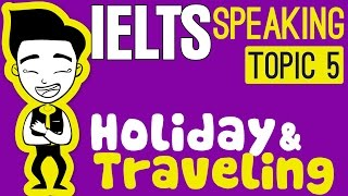 ►IELTS Speaking Test Samples Full Part 1,2,3: Topic 5 - Holiday, Traveling and Being a leader