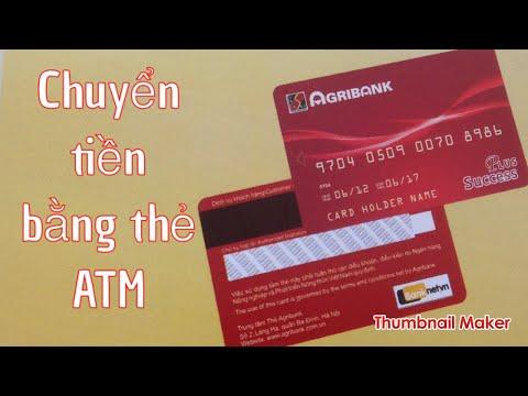 Chuyển Tiền Khác Ngân Hàng Với Thẻ ATM Agribank