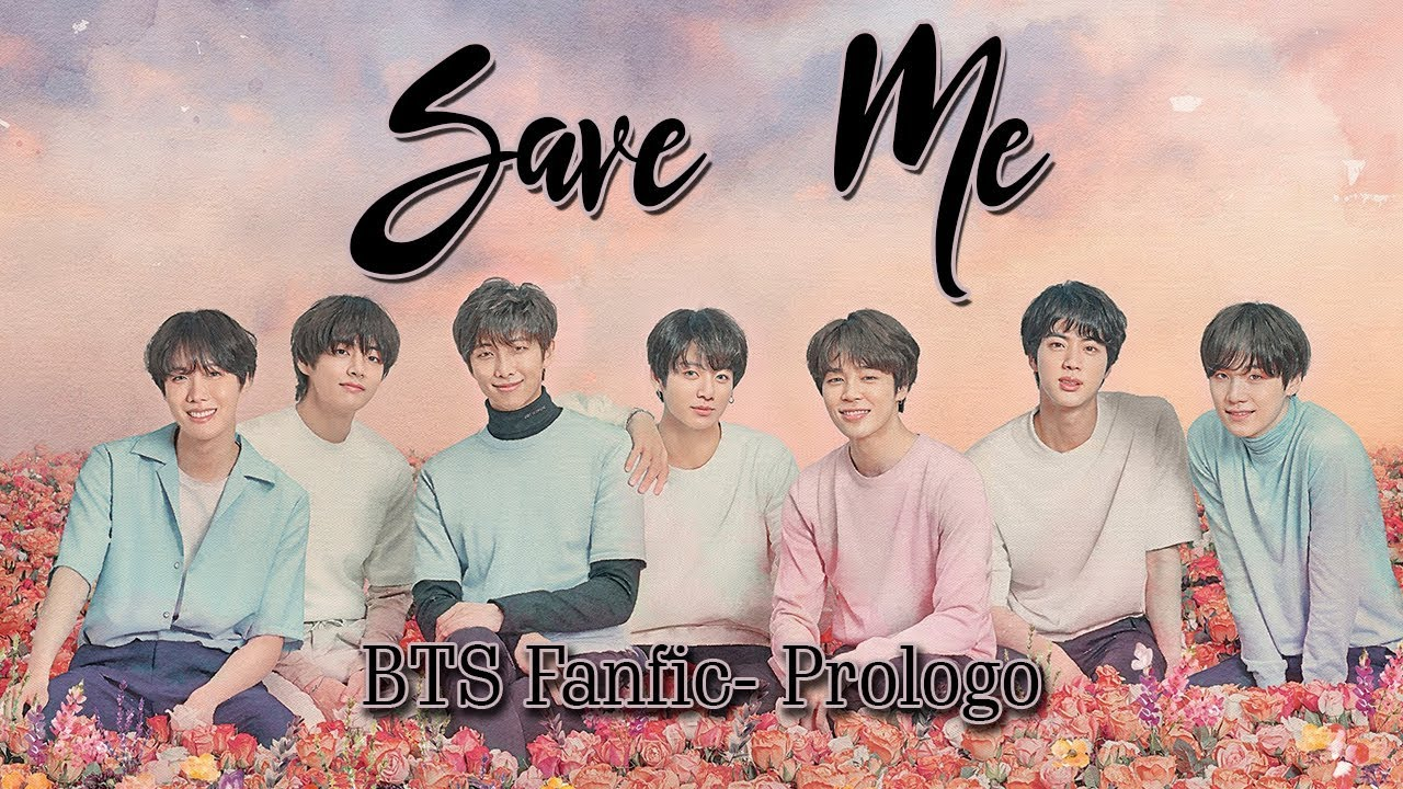 BTS - Save Me Fanfic - K-Pop Fics