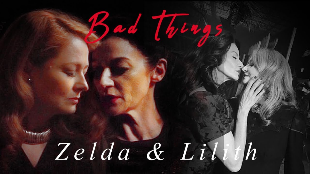 Bad Things | Zelda and Lilith {CAOS}