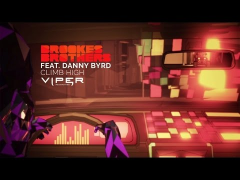 Brookes Brothers feat. Danny Byrd - Climb High (Official Video)