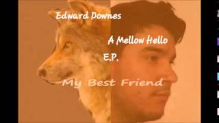 Edward Downes - A Mellow Hello E.P.
