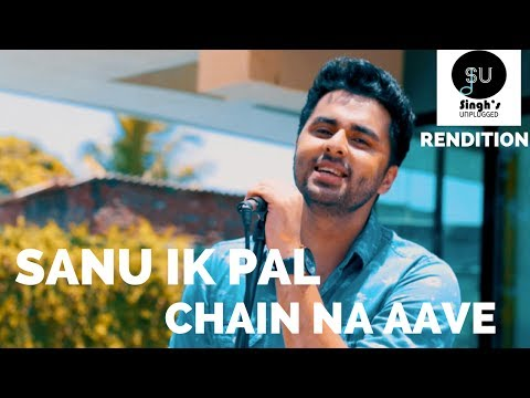 Sanu Ik Pal Chain Na Aave - Mashup Rendition | (Singh's Unplugged- Rendition Cover)