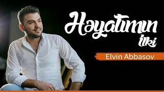 Elvin Abbasov - Heyatımın ilki
