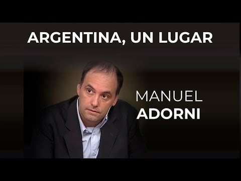 Argentina, Un Lugar   Manuel Adorni   #Economia #Libertad #Politica