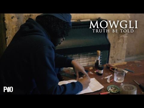 P110 - Mowgli - Truth Be Told [Music Video]