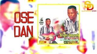 OSE DAN BY BRIGHT OMOREFE [BENIN MUSIC]
