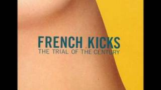 Watch French Kicks The Trial Of The Century video