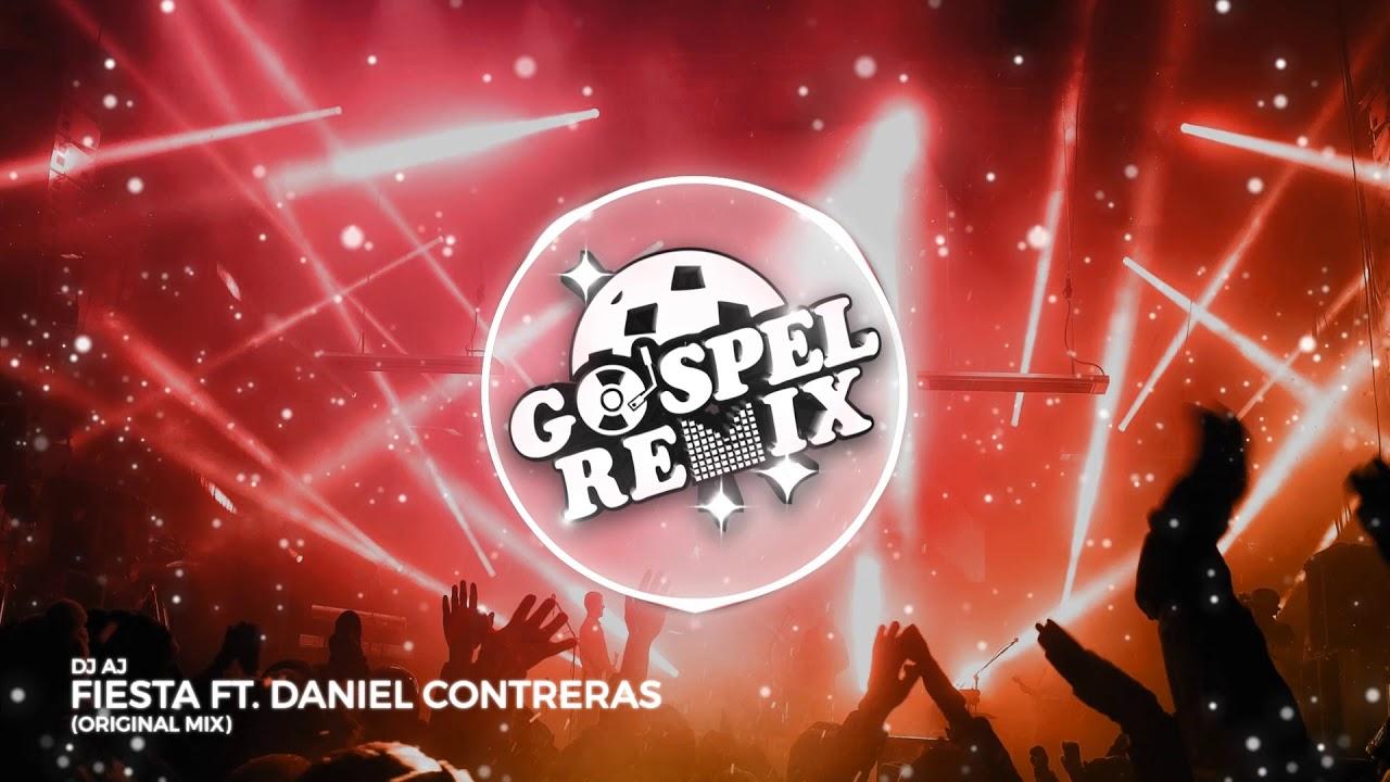 DJ AJ - Fiesta ft. Daniel Contreras [Reggaeton Pop Gospel]