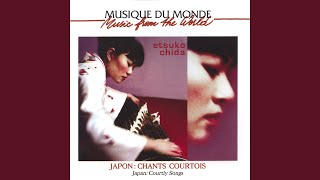 Provided to YouTube by Believe SAS Yugao · Etsudo Chida Japon : chants courtois (Courtly Songs of Japan) ℗ Buda Released on: 2005-10-01 Auto-generated ...