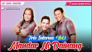 Interna Trio - Mandar Ni Dainang (Lagu Batak Terpopuler)