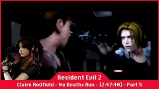 Resident Evil 2 [2:47:40] - Claire Redfield - Scenario A - No Deaths Run - Part 5