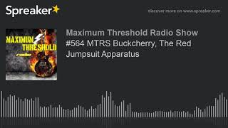 #564 MTRS Buckcherry, The Red Jumpsuit Apparatus (made with Spreaker)