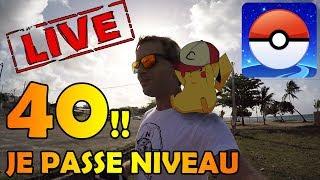 JE PASSE AU NIVEAU 40 EN LIVE !! MAJ 4G DISPO - POKEMON GO