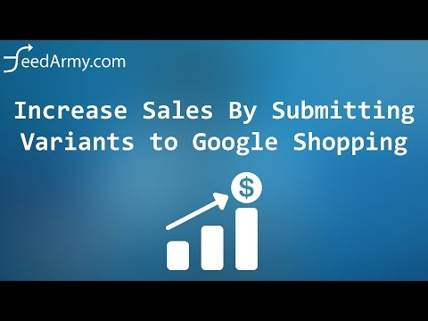 Increase Sales By Submitting Variants to Google Shopping