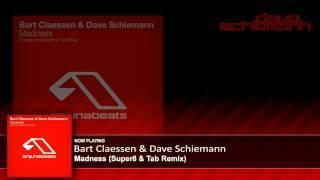 Bart Claessen & Dave Schiemann - Madness (Super8 & Tab Remix)