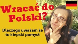 Wracać do Polski? Pędząca gospodarka? Dobrobyt? Odpowiadam dlaczego NIE ⛔️